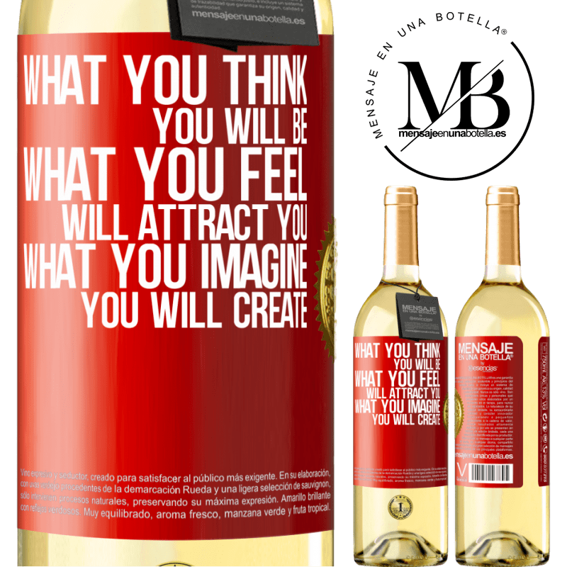 24,95 € Free Shipping   White Wine WHITE Edition What you think you will be, what you feel will attract you, what you imagine you will create Red Label. Customizable label Young wine Harvest 2020 Verdejo