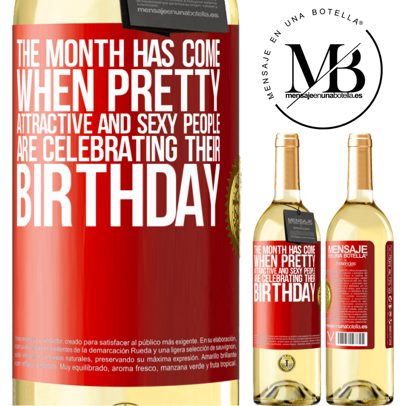 24,95 € Free Shipping   White Wine WHITE Edition The month has come, where pretty, attractive and sexy people are celebrating their birthday Red Label. Customizable label Young wine Harvest 2020 Verdejo