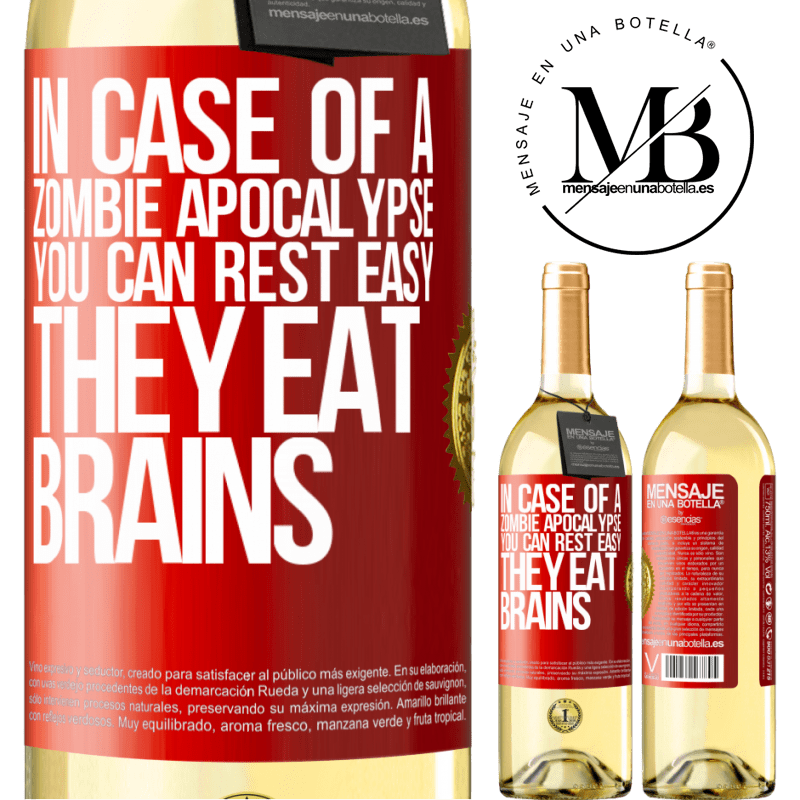 24,95 € Free Shipping | White Wine WHITE Edition In case of a zombie apocalypse, you can rest easy, they eat brains Red Label. Customizable label Young wine Harvest 2020 Verdejo