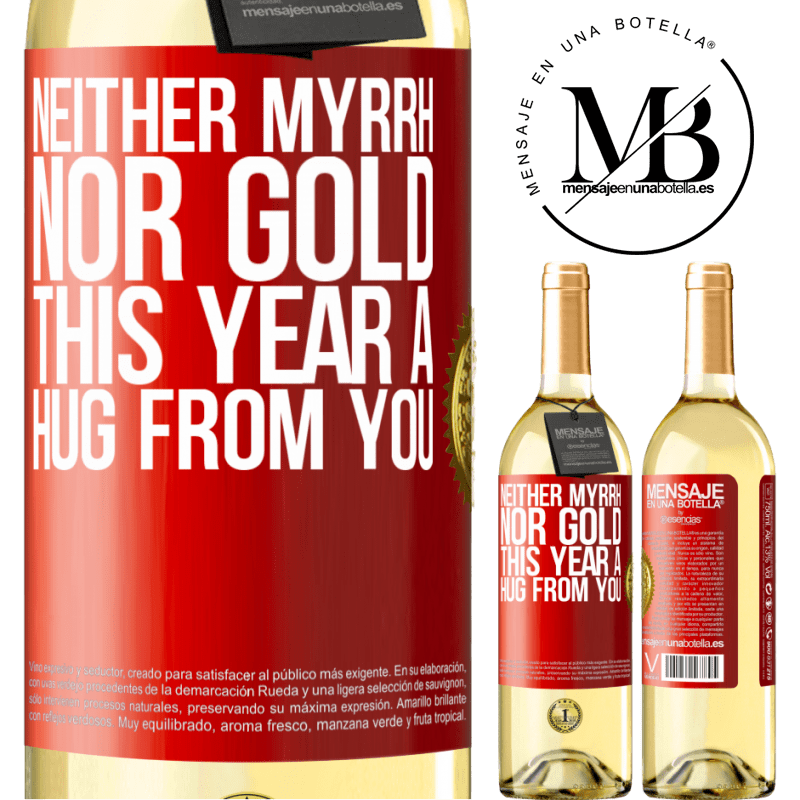 24,95 € Free Shipping | White Wine WHITE Edition Neither myrrh, nor gold. This year a hug from you Red Label. Customizable label Young wine Harvest 2020 Verdejo
