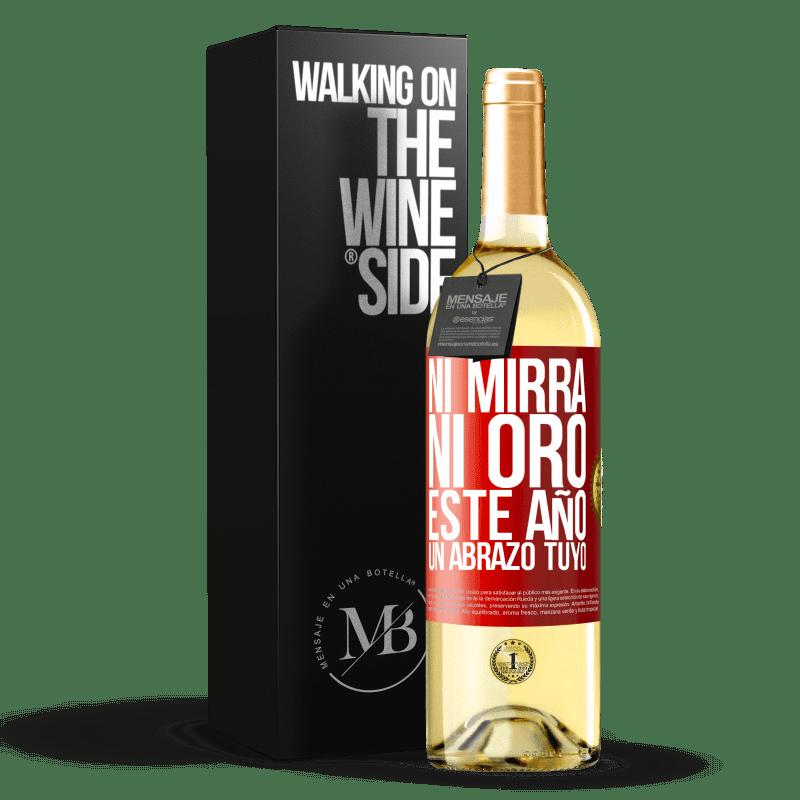 24,95 € Envío gratis | Vino Blanco Edición WHITE Ni mirra, ni oro. Este año un abrazo tuyo Etiqueta Roja. Etiqueta personalizable Vino joven Cosecha 2020 Verdejo