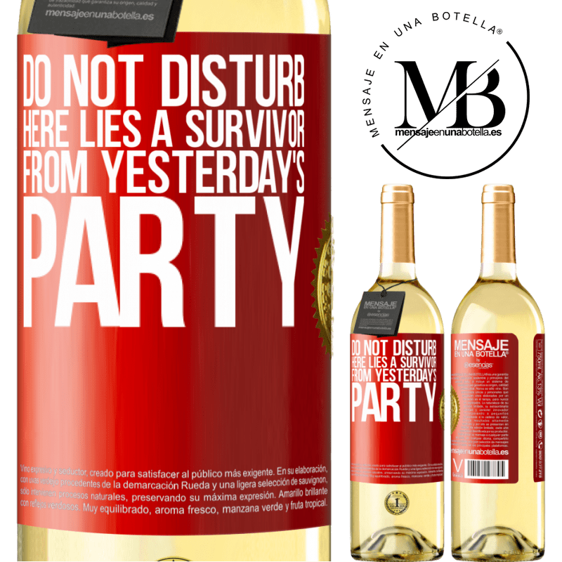 24,95 € Free Shipping | White Wine WHITE Edition Do not disturb. Here lies a survivor from yesterday's party Red Label. Customizable label Young wine Harvest 2020 Verdejo