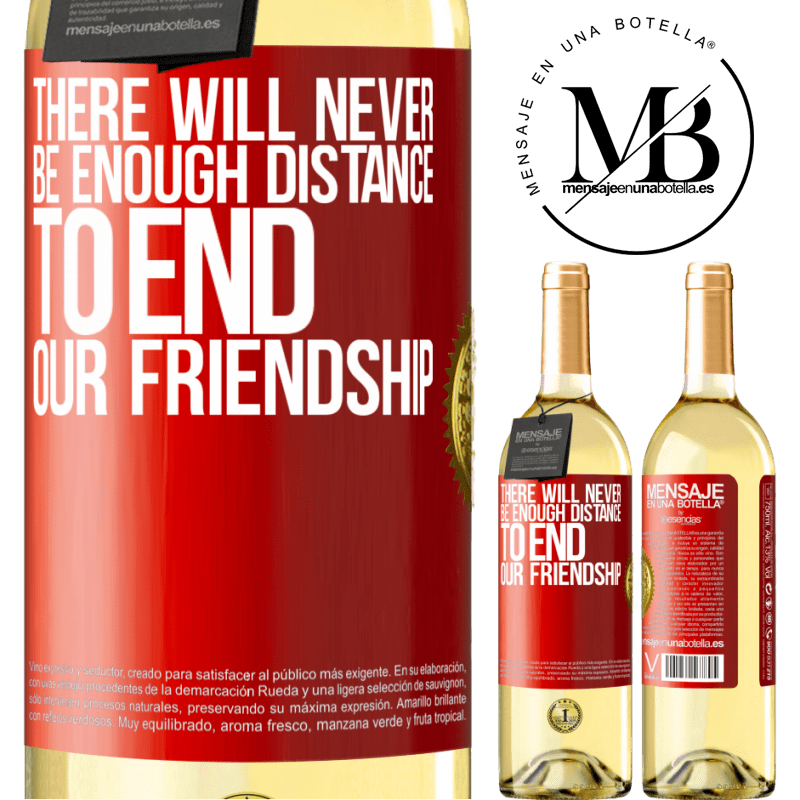 24,95 € Free Shipping | White Wine WHITE Edition There will never be enough distance to end our friendship Red Label. Customizable label Young wine Harvest 2020 Verdejo