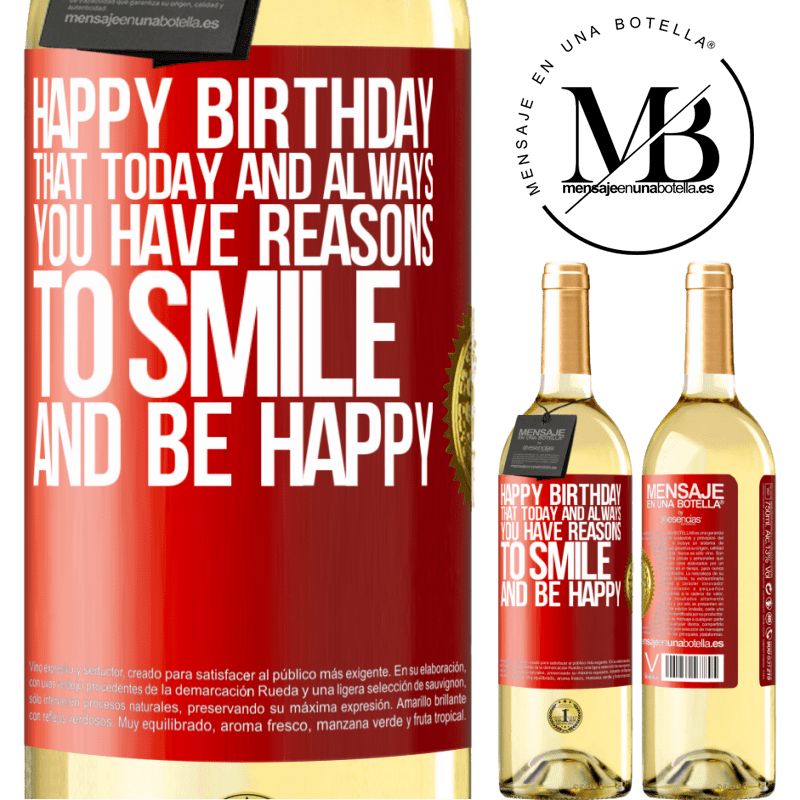 24,95 € Free Shipping | White Wine WHITE Edition Happy Birthday. That today and always you have reasons to smile and be happy Red Label. Customizable label Young wine Harvest 2020 Verdejo