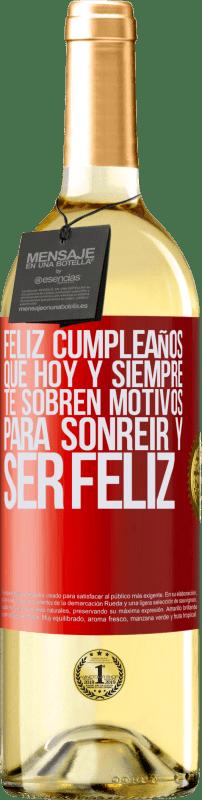 24,95 € Envío gratis | Vino Blanco Edición WHITE Feliz cumpleaños. Que hoy y siempre te sobren motivos para sonreír y ser feliz Etiqueta Roja. Etiqueta personalizable Vino joven Cosecha 2020 Verdejo