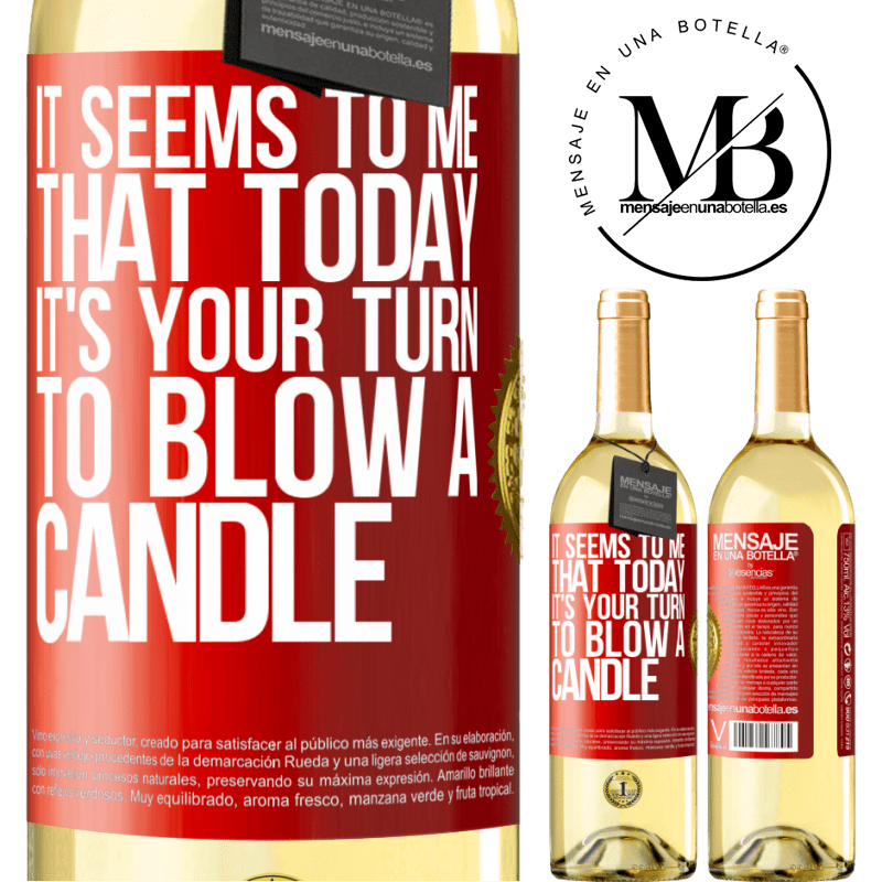 24,95 € Free Shipping | White Wine WHITE Edition It seems to me that today, it's your turn to blow a candle Red Label. Customizable label Young wine Harvest 2020 Verdejo