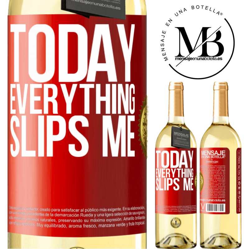 24,95 € Free Shipping | White Wine WHITE Edition Today everything slips me Red Label. Customizable label Young wine Harvest 2020 Verdejo