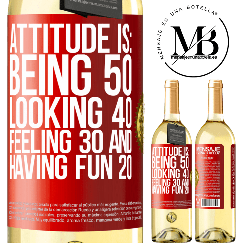24,95 € Free Shipping   White Wine WHITE Edition Attitude is: Being 50, looking 40, feeling 30 and having fun 20 Red Label. Customizable label Young wine Harvest 2020 Verdejo