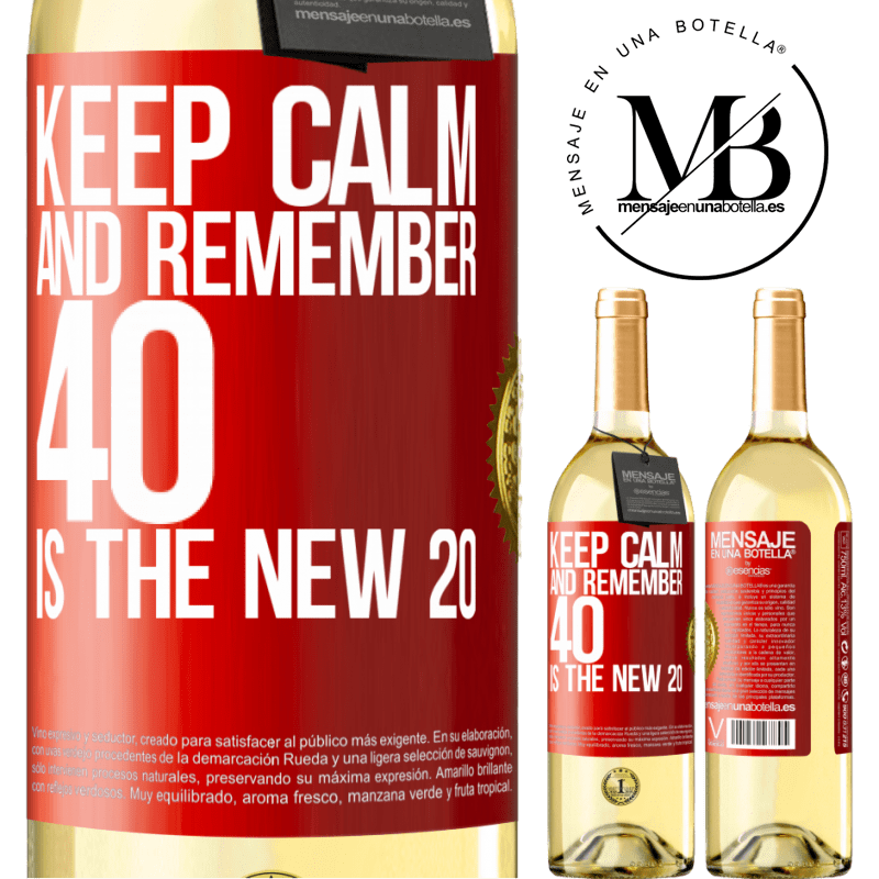24,95 € Free Shipping | White Wine WHITE Edition Keep calm and remember, 40 is the new 20 Red Label. Customizable label Young wine Harvest 2020 Verdejo