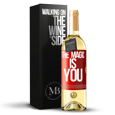 «The magic is you» WHITE Edition