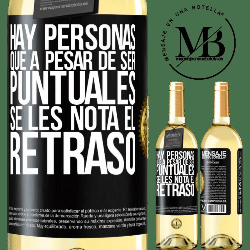 24,95 € Envoi gratuit | Vin blanc Édition WHITE Il y a des gens qui, malgré leur ponctualité, remarquent le retard Étiquette Noire. Étiquette personnalisable Vin jeune Récolte 2020 Verdejo