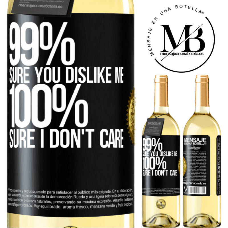 24,95 € Free Shipping   White Wine WHITE Edition 99% sure you like me. 100% sure I don't care Black Label. Customizable label Young wine Harvest 2020 Verdejo