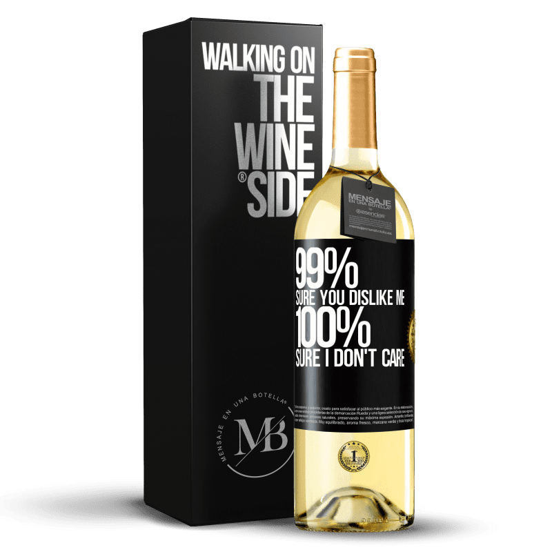 24,95 € Free Shipping | White Wine WHITE Edition 99% sure you like me. 100% sure I don't care Black Label. Customizable label Young wine Harvest 2020 Verdejo
