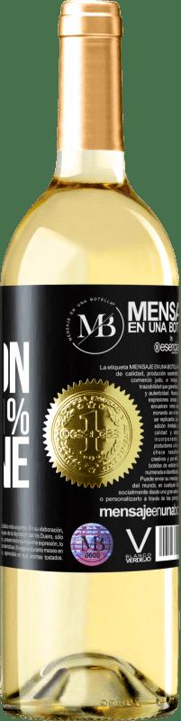 «99% passion, 1% wine» Edición WHITE
