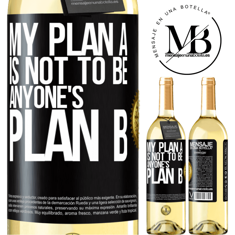 24,95 € Free Shipping | White Wine WHITE Edition My plan A is not to be anyone's plan B Black Label. Customizable label Young wine Harvest 2020 Verdejo