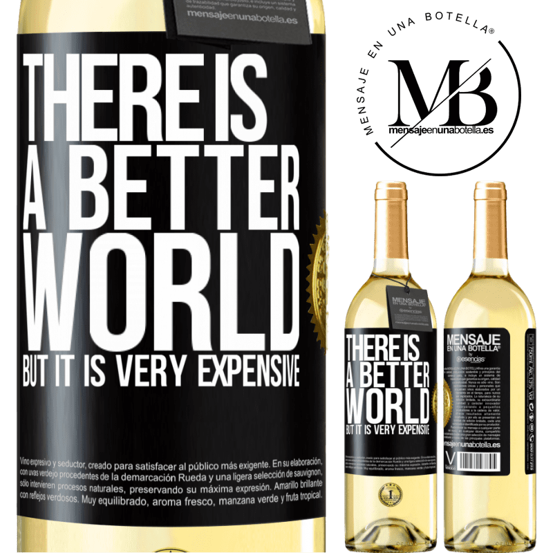24,95 € Free Shipping   White Wine WHITE Edition There is a better world, but it is very expensive Black Label. Customizable label Young wine Harvest 2020 Verdejo