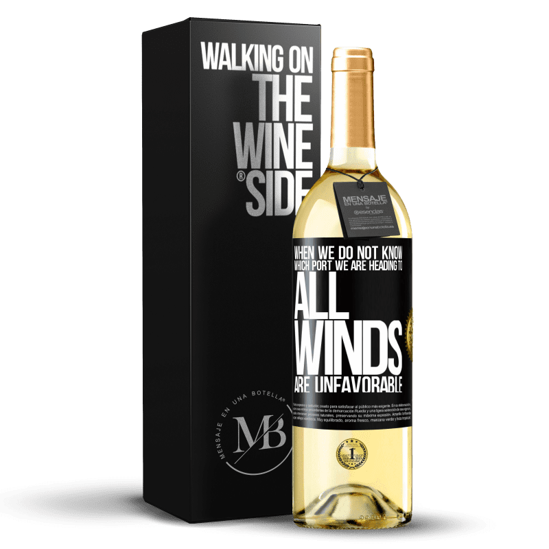 24,95 € Free Shipping | White Wine WHITE Edition When we do not know which port we are heading to, all winds are unfavorable Black Label. Customizable label Young wine Harvest 2020 Verdejo