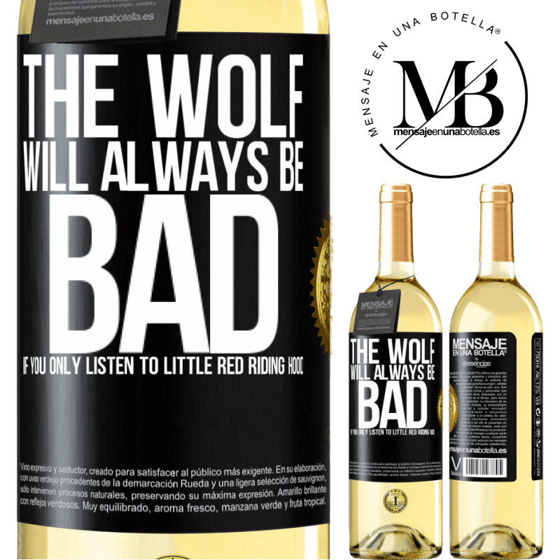 24,95 € Free Shipping   White Wine WHITE Edition The wolf will always be bad if you only listen to Little Red Riding Hood Black Label. Customizable label Young wine Harvest 2020 Verdejo