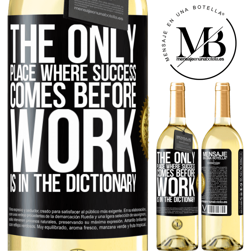 24,95 € Free Shipping | White Wine WHITE Edition The only place where success comes before work is in the dictionary Black Label. Customizable label Young wine Harvest 2020 Verdejo
