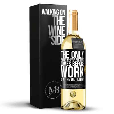 «The only place where success comes before work is in the dictionary» WHITE Edition