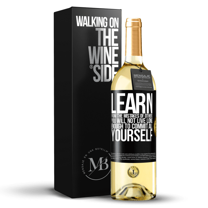 24,95 € Free Shipping | White Wine WHITE Edition Learn from the mistakes of others, you will not live long enough to commit all yourself Black Label. Customizable label Young wine Harvest 2020 Verdejo