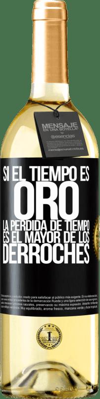 24,95 € Envío gratis | Vino Blanco Edición WHITE Si el tiempo es oro, la pérdida de tiempo es el mayor de los derroches Etiqueta Negra. Etiqueta personalizable Vino joven Cosecha 2020 Verdejo