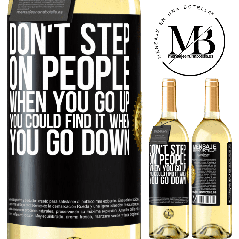 24,95 € Free Shipping   White Wine WHITE Edition Don't step on people when you go up, you could find it when you go down Black Label. Customizable label Young wine Harvest 2020 Verdejo