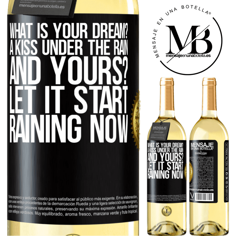 24,95 € Free Shipping   White Wine WHITE Edition what is your dream? A kiss under the rain. And yours? Let it start raining now Black Label. Customizable label Young wine Harvest 2020 Verdejo