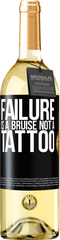 24,95 € Free Shipping | White Wine WHITE Edition Failure is a bruise, not a tattoo Black Label. Customizable label Young wine Harvest 2020 Verdejo