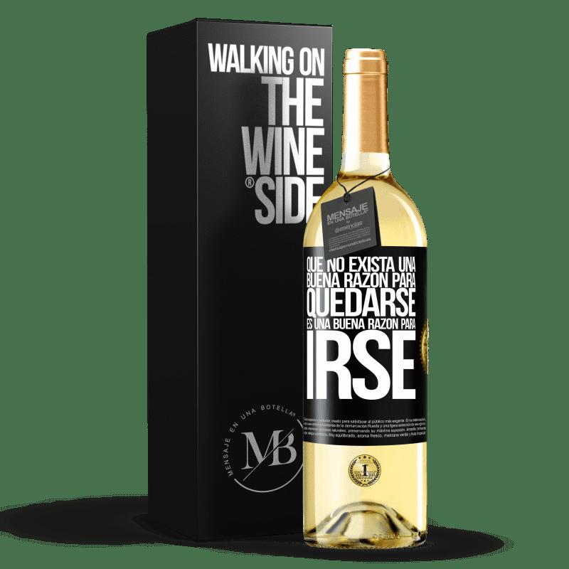 24,95 € Envío gratis   Vino Blanco Edición WHITE Que no exista una buena razón para quedarse, es una buena razón para irse Etiqueta Negra. Etiqueta personalizable Vino joven Cosecha 2020 Verdejo
