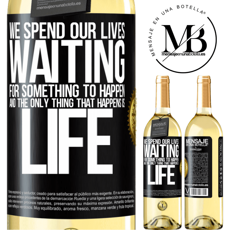 24,95 € Free Shipping | White Wine WHITE Edition We spend our lives waiting for something to happen, and the only thing that happens is life Black Label. Customizable label Young wine Harvest 2020 Verdejo