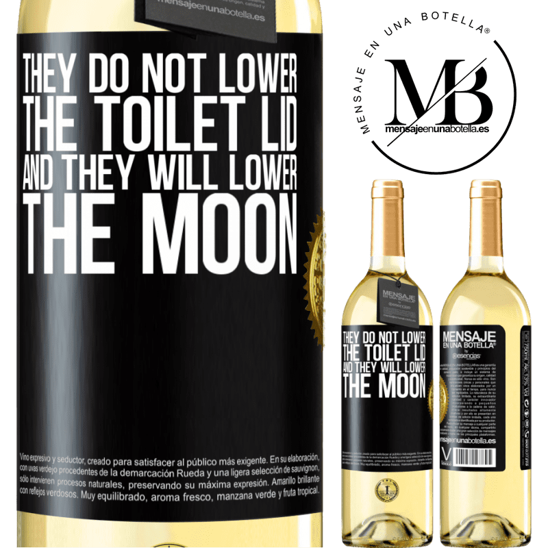 24,95 € Free Shipping   White Wine WHITE Edition They do not lower the toilet lid and they will lower the moon Black Label. Customizable label Young wine Harvest 2020 Verdejo