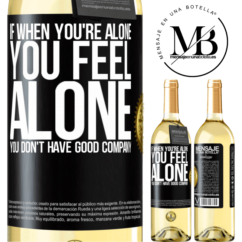 24,95 € Free Shipping   White Wine WHITE Edition If when you're alone, you feel alone, you don't have good company Black Label. Customizable label Young wine Harvest 2020 Verdejo