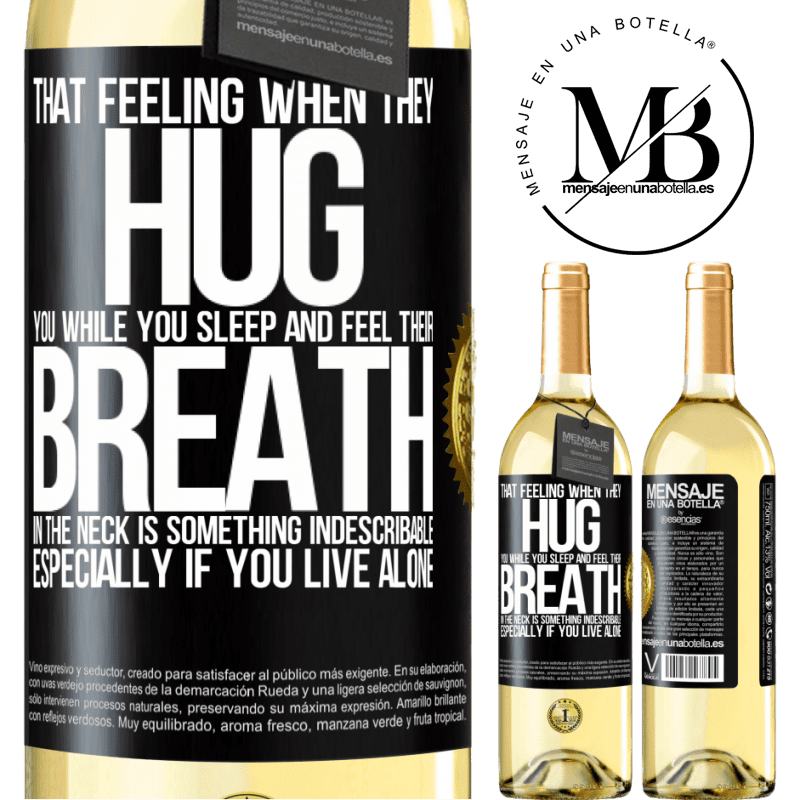 24,95 € Free Shipping   White Wine WHITE Edition That feeling when they hug you while you sleep and feel their breath in the neck, is something indescribable. Especially if Black Label. Customizable label Young wine Harvest 2020 Verdejo