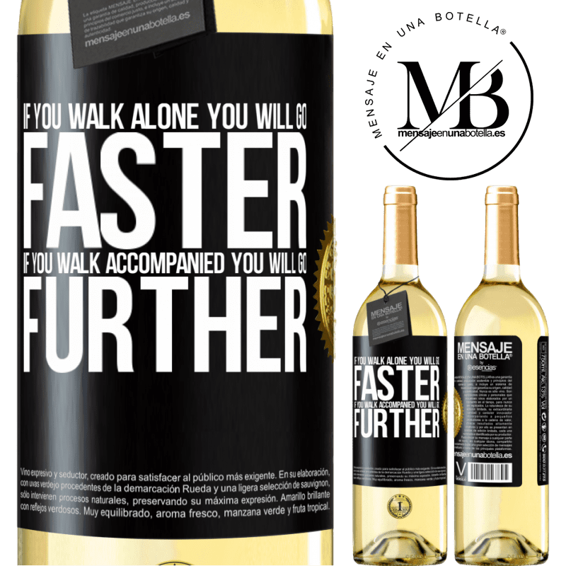24,95 € Free Shipping   White Wine WHITE Edition If you walk alone, you will go faster. If you walk accompanied, you will go further Black Label. Customizable label Young wine Harvest 2020 Verdejo