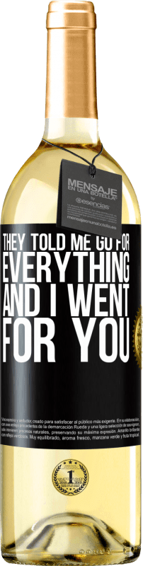 24,95 € Free Shipping | White Wine WHITE Edition They told me go for everything and I went for you Black Label. Customizable label Young wine Harvest 2020 Verdejo
