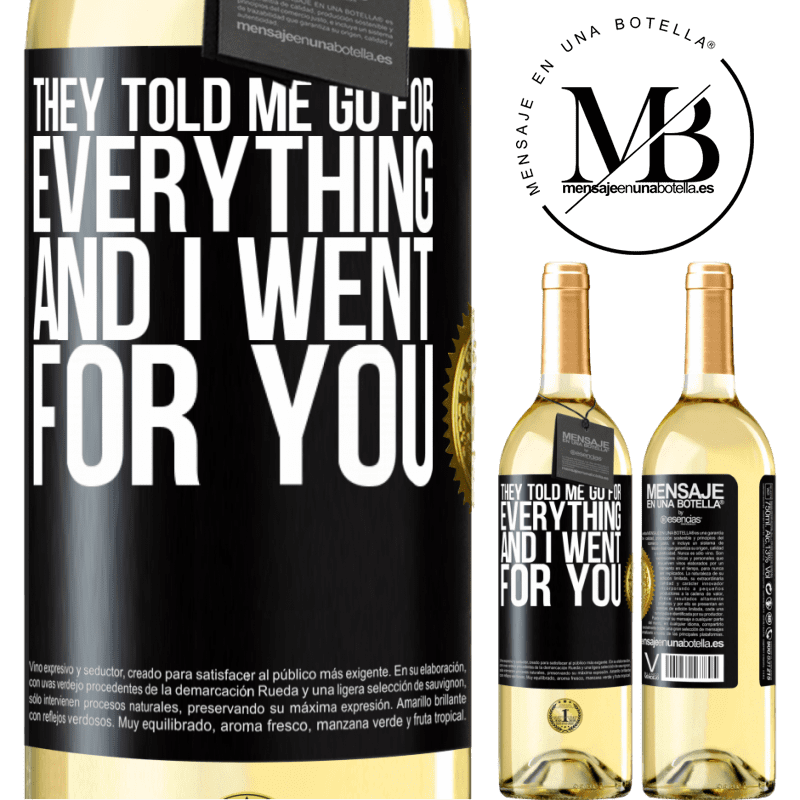 24,95 € Free Shipping   White Wine WHITE Edition They told me go for everything and I went for you Black Label. Customizable label Young wine Harvest 2020 Verdejo