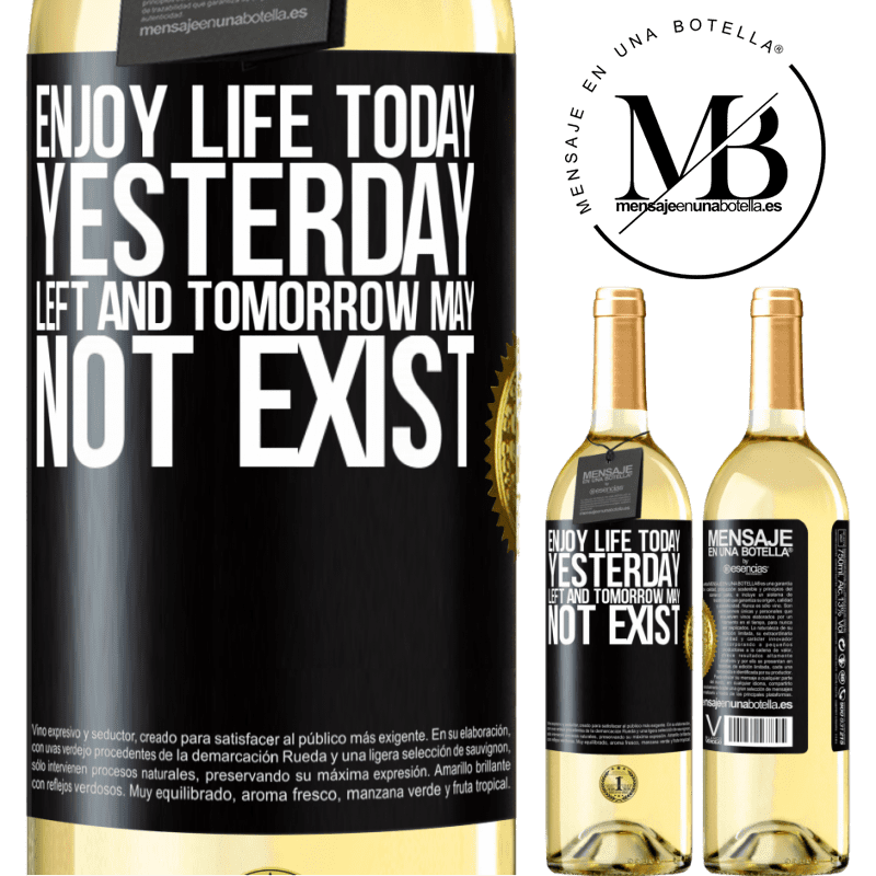 24,95 € Free Shipping   White Wine WHITE Edition Enjoy life today yesterday left and tomorrow may not exist Black Label. Customizable label Young wine Harvest 2020 Verdejo