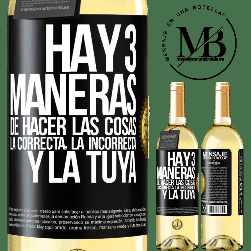 24,95 € Envoi gratuit   Vin blanc Édition WHITE Il y a trois façons de faire les choses: la bonne, la mauvaise et la vôtre Étiquette Noire. Étiquette personnalisable Vin jeune Récolte 2020 Verdejo