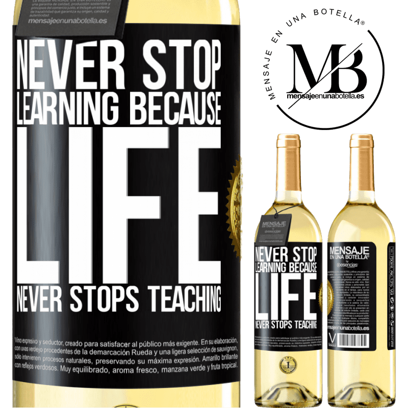 24,95 € Free Shipping | White Wine WHITE Edition Never stop learning because life never stops teaching Black Label. Customizable label Young wine Harvest 2020 Verdejo