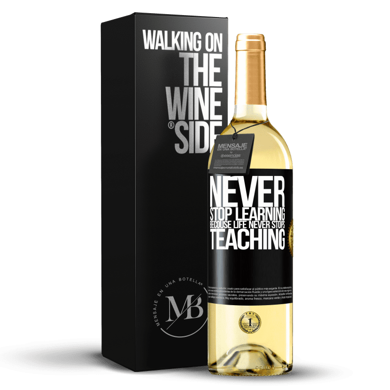 24,95 € Free Shipping | White Wine WHITE Edition Never stop learning becouse life never stops teaching Black Label. Customizable label Young wine Harvest 2020 Verdejo