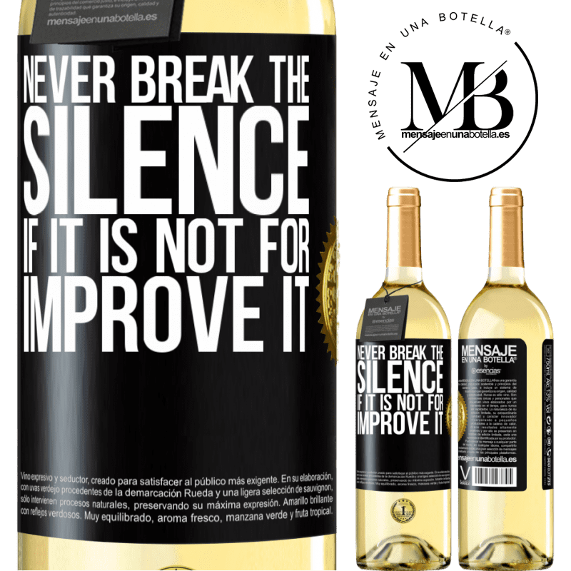 24,95 € Free Shipping | White Wine WHITE Edition Never break the silence if it is not for improve it Black Label. Customizable label Young wine Harvest 2020 Verdejo