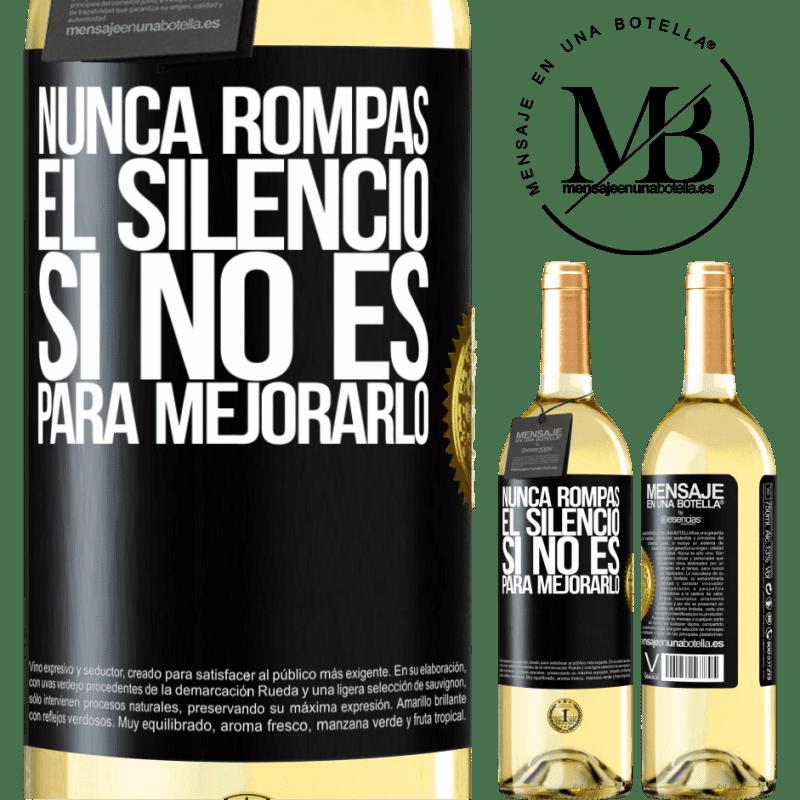 24,95 € Envío gratis | Vino Blanco Edición WHITE Nunca rompas el silencio si no es para mejorarlo Etiqueta Negra. Etiqueta personalizable Vino joven Cosecha 2020 Verdejo