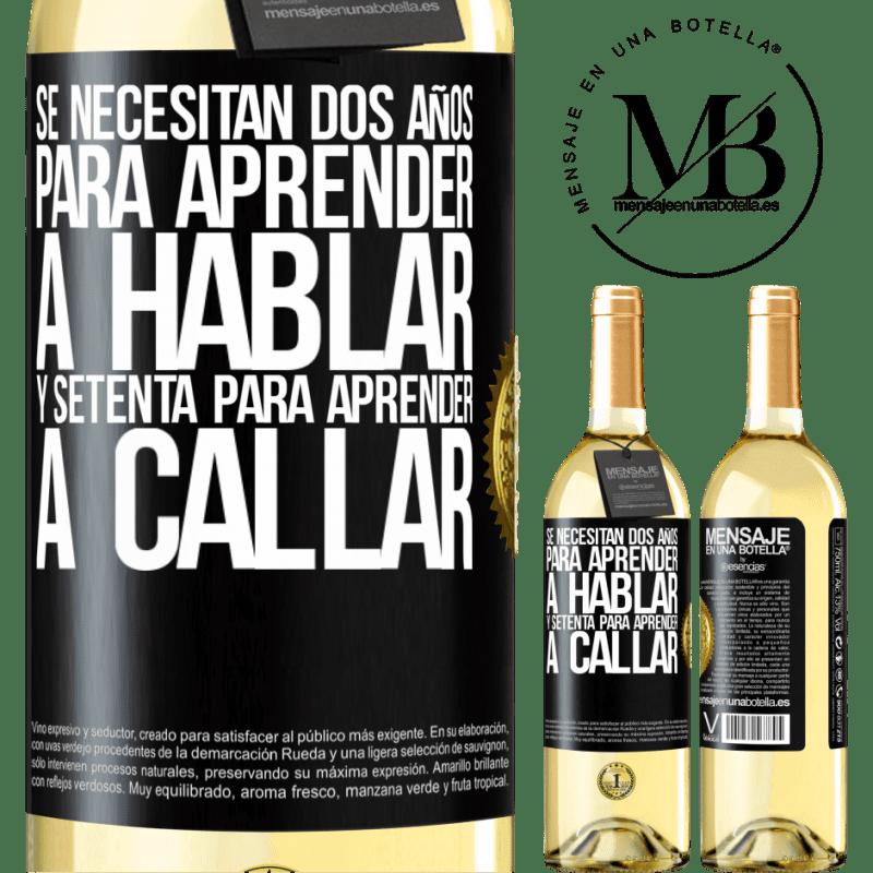 24,95 € Envoi gratuit | Vin blanc Édition WHITE Il faut deux ans pour apprendre à parler et soixante-dix pour apprendre à se taire Étiquette Noire. Étiquette personnalisable Vin jeune Récolte 2020 Verdejo