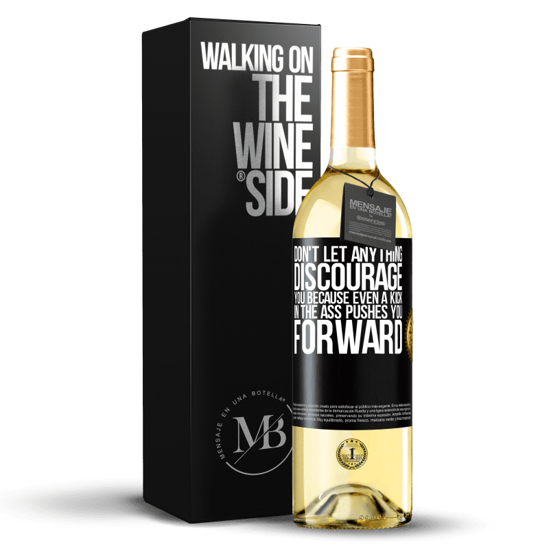 24,95 € Free Shipping | White Wine WHITE Edition Don't let anything discourage you, because even a kick in the ass pushes you forward Black Label. Customizable label Young wine Harvest 2020 Verdejo