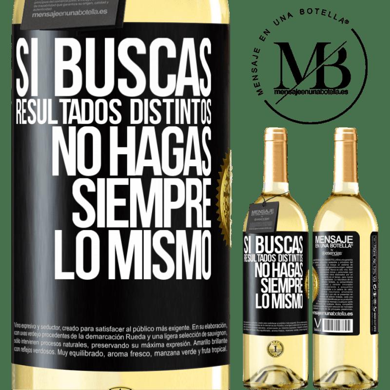 24,95 € Envoi gratuit | Vin blanc Édition WHITE Si vous recherchez des résultats différents, ne faites pas toujours la même chose Étiquette Noire. Étiquette personnalisable Vin jeune Récolte 2020 Verdejo