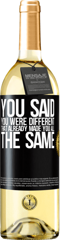 24,95 € Free Shipping | White Wine WHITE Edition You said you were different, that already made you all the same Black Label. Customizable label Young wine Harvest 2020 Verdejo