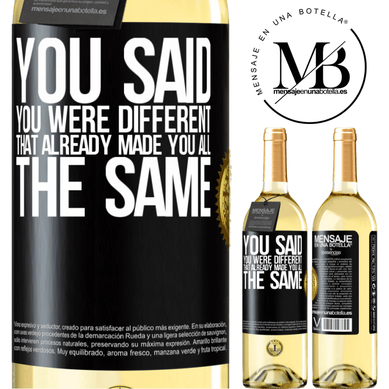 24,95 € Free Shipping   White Wine WHITE Edition You said you were different, that already made you all the same Black Label. Customizable label Young wine Harvest 2020 Verdejo