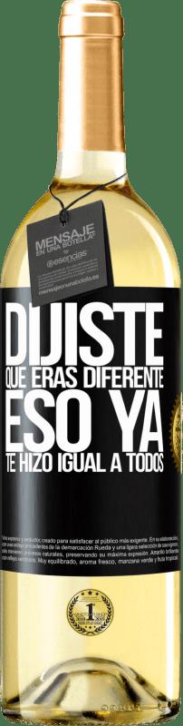 24,95 € Envío gratis | Vino Blanco Edición WHITE Dijiste que eras diferente, eso ya te hizo igual a todos Etiqueta Negra. Etiqueta personalizable Vino joven Cosecha 2020 Verdejo