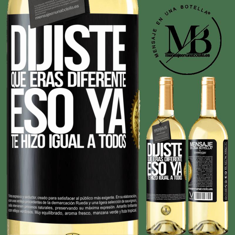 24,95 € Envoi gratuit   Vin blanc Édition WHITE Tu disais que tu étais différent, ça te rendait déjà pareil Étiquette Noire. Étiquette personnalisable Vin jeune Récolte 2020 Verdejo